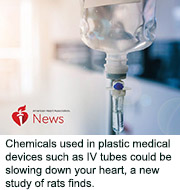News Picture: AHA News: Chemical Widely Used in Medical Plastic Alters Heart Function in Lab Tests